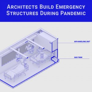 Architects Spring into Action to Build Emergency Structures During Global Pandemic