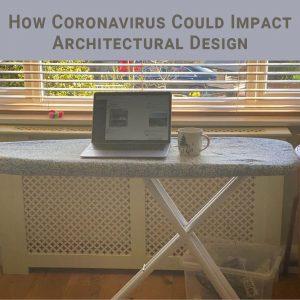 How Coronavirus Could Impact Architectural Design