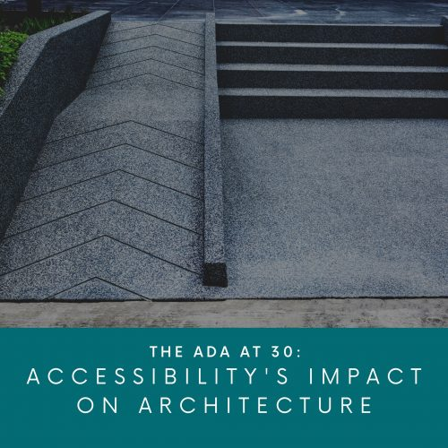 The ADA at 30: Accessability's Impact on Architecture