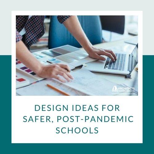 Design Ideas for Safer, Post-Pandemic Schools