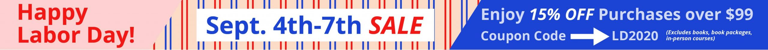 Labor Day Sale: September 4th-7th; 15% off purchases over $99