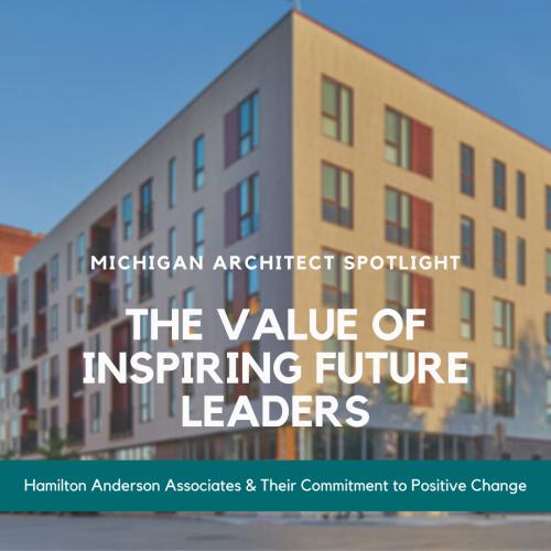 Michigan Architect Spotlight: The Value of Inspiring Future Leaders