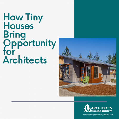 How Tiny Houses Bring Opportunity for Architects