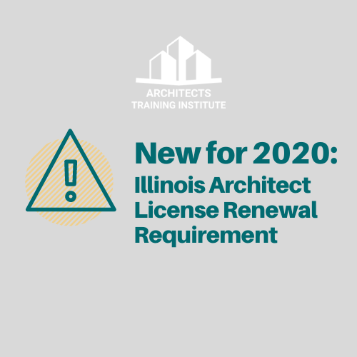 New for 2020: Illinois Architect License Renewal Requirement