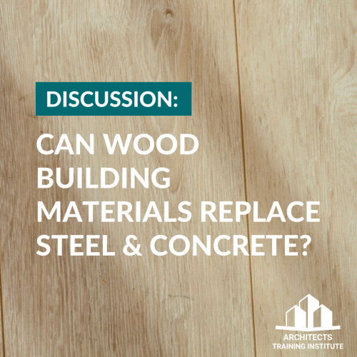 Can Wood Building Materials Replace Steel & Concrete?