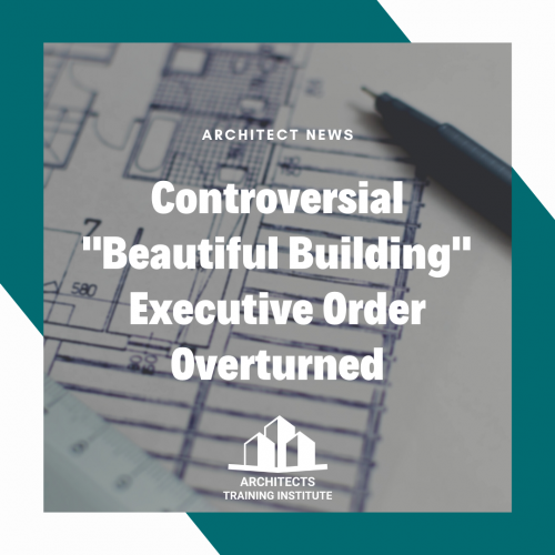 "Controversial ""Beautiful Building"" Executive Order Overturned"