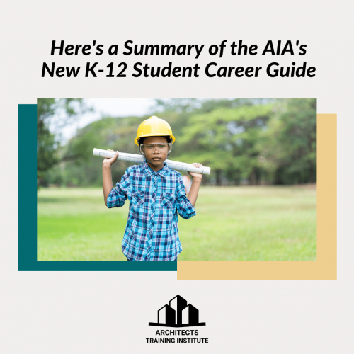 Here's a Summary of the AIA's New K-12 Student Career Guide