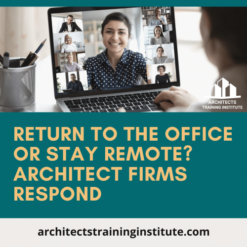 Return to the Office Or Stay Remote? Architect Firms Respond